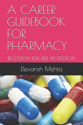 A Career Guidebook for Pharmacy: Recession Risk Free Profession Cover Image