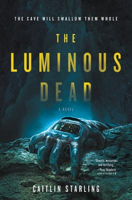 The Luminous Dead: A Novel Cover Image