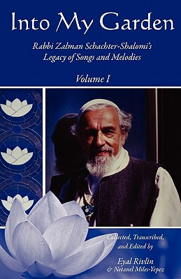 Into My Garden: Rabbi Zalman Schachter-Shalomi's Legacy of Songs and Melodies Cover Image