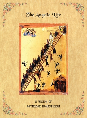 The Angelic Life: A Vision of Orthodox Monasticism Cover Image