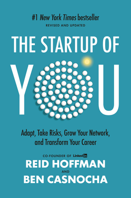 The Start-Up of You: Adapt to the Future, Invest in Yourself, and Transform Your Career Cover Image