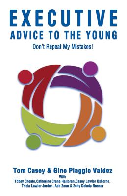 Executive Advice to the Young- Don't Repeat My Mistakes! Cover Image