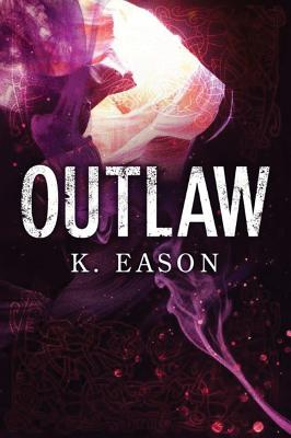 Outlaw: A Dark Fantasy Novel (On the Bones of Gods #2) Cover Image