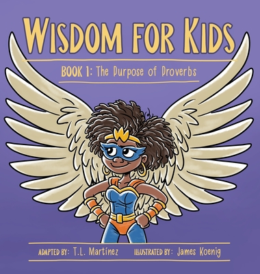 Wisdom for Kids: Book 1: The Purpose of Proverbs Cover Image