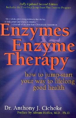Enzymes & Enzyme Therapy: How to Jump-Start Your Way to Lifelong Good Health Cover Image