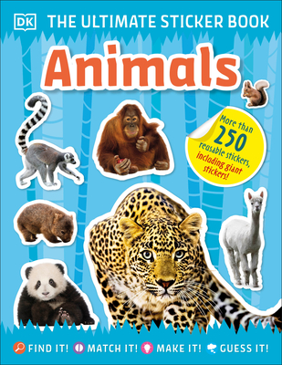 The Ultimate Sticker Book Animals: More Than 250 Reusable Stickers, Including Giant Stickers! Cover Image