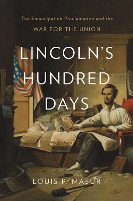 Lincoln's Hundred Days: The Emancipation Proclamation and the War for the Union Cover Image