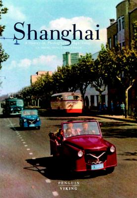 Shanghai: A History in Photographs, 1842-Today Cover Image