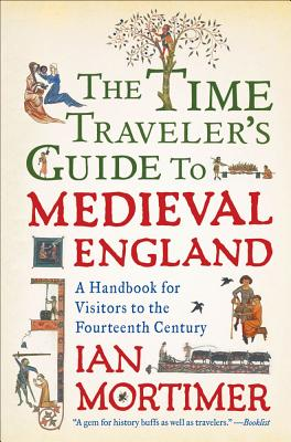The Time Traveler's Guide to Medieval England Cover