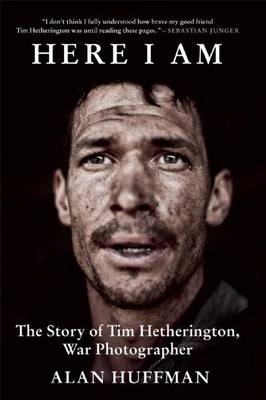 Here I Am: The Story of Tim Hetherington, War Photographer Cover Image