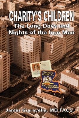 Charity's Children: The Long Days and Nights of the Iron Men Cover Image
