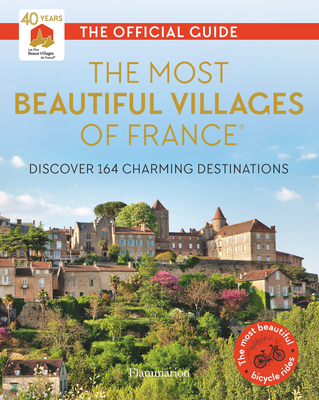 The Most Beautiful Villages of France: The Official Guide (2019 Edition) Cover Image