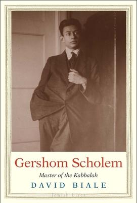 Gershom Scholem: Master of the Kabbalah (Jewish Lives) Cover Image