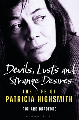 Devils, Lusts and Strange Desires: The Life of Patricia Highsmith Cover Image