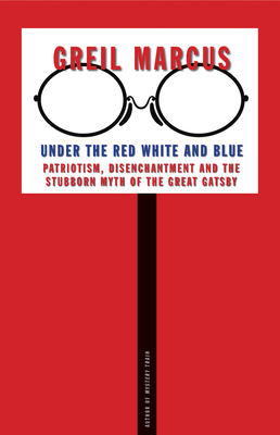 Under the Red White and Blue: Patriotism, Disenchantment and the Stubborn Myth of the Great Gatsby Cover Image