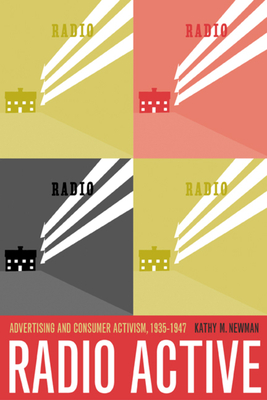 Radio Active: Advertising and Consumer Activism, 1935-1947 Cover Image