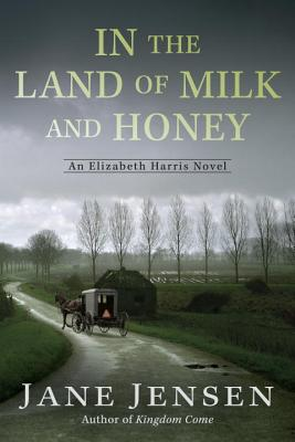 In the Land of Milk and Honey (Elizabeth Harris Novel, An #2) Cover Image