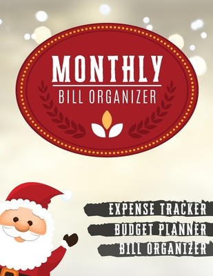 Monthly Bill Organizer: monthly budget notebook - Weekly Expense Tracker Bill Organizer Notebook for Business or Personal Finance Planning Wor Cover Image