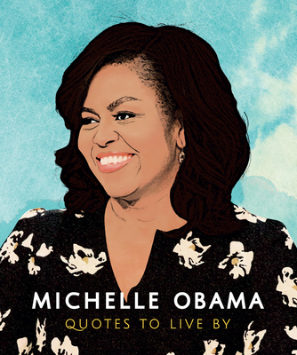 Michelle Obama: Quotes to Live by Cover Image