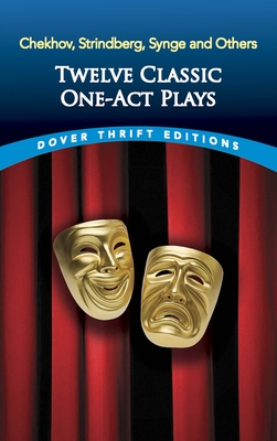 Twelve Classic One-Act Plays (Dover Thrift Editions) Cover Image