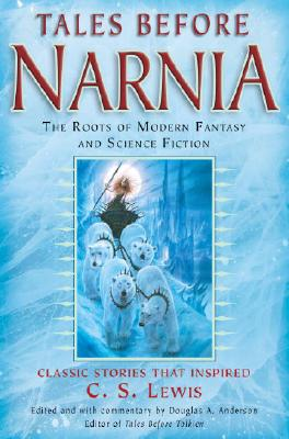 Tales Before Narnia: The Roots of Modern Fantasy and Science Fiction Cover Image
