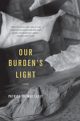 Our Burden's Light  by Patrick Thomas Casey