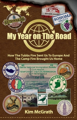 My Year On the Road: How the Tubbs Fire Sent us to Europe and the Camp Fire Brought Us Home Cover Image