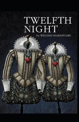 Twelfth Night: A shakespeare's classic illustrated edition Cover Image