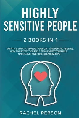 Highly Sensitive People: 2 Books in 1: Empath: Develop your Gift and Psychic Abilities. How to Protect Yourself from Energy Vampires, Narcissis Cover Image