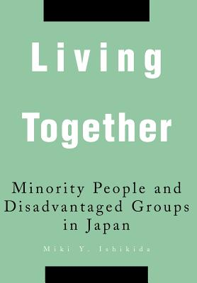Living Together: Minority People and Disadvantaged Groups in Japan Cover Image