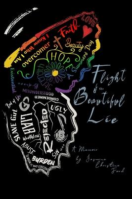 Flight of the Beautiful Lie: A Memoir Cover Image
