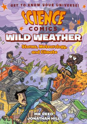 Science Comics: Wild Weather: Storms, Meteorology, and Climate Cover Image