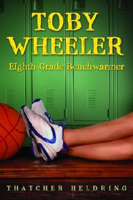 Toby Wheeler: Eighth-Grade Benchwarmer Cover Image