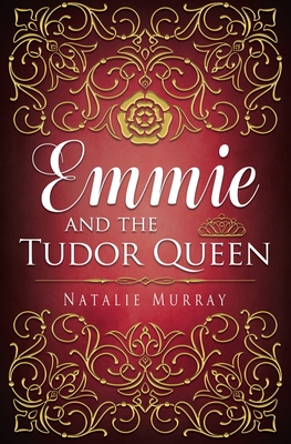 Emmie and the Tudor Queen Cover Image
