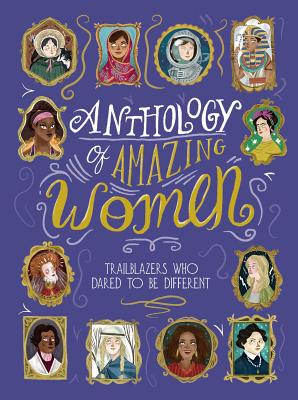 Anthology of Amazing Women: Trailblazers Who Dared to Be Different Cover Image