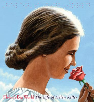 Helen's Big World (Big Words): The Life of Helen Keller (A Big Words Book #4) Cover Image