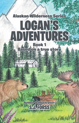 Logan's Adventures: Book 1: Based on a true story Cover Image