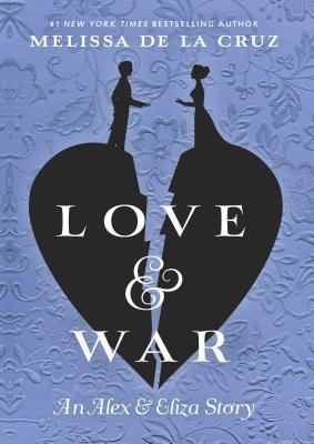 Love & War: An Alex & Eliza Story Cover Image