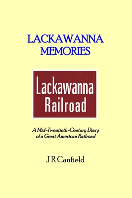 Lackawanna Memories: A Mid-Twentieth-Century Diary of a Great American Railroad Cover Image