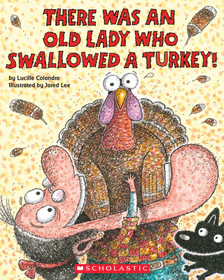 There Was an Old Lady Who Swallowed a Turkey! Cover Image