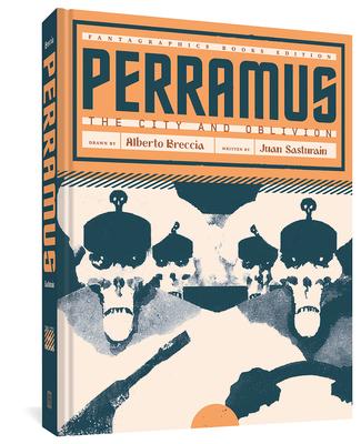 Perramus: The City and Oblivion (The Alberto Breccia Library) Cover Image