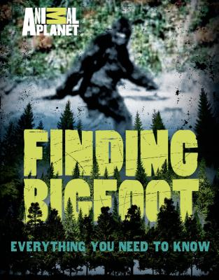 Finding Bigfoot: Everything You Need to Know Cover Image