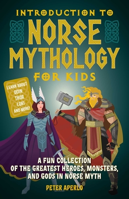 Introduction to Norse Mythology for Kids: A Fun Collection of the Greatest Heroes, Monsters, and Gods in Norse Myth Cover Image