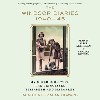 The Windsor Diaries: My Childhood with the Princesses Elizabeth and Margaret Cover Image