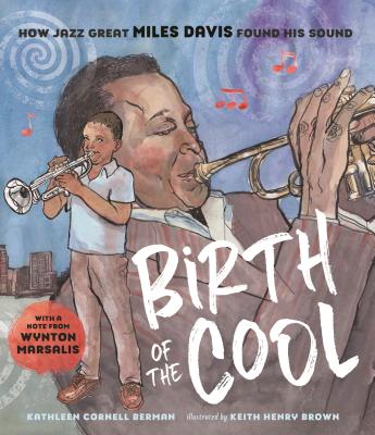 Birth of the Cool: How Jazz Great Miles Davis Found His Sound Cover Image