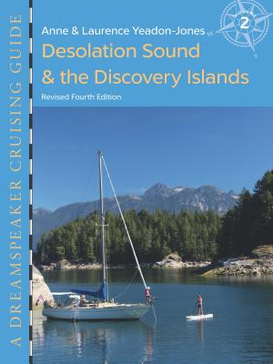 Dreamspeaker Cruising Guide, Volume 2: Desolation Sound & the Discovery Islands (Fourth Edition) Cover Image
