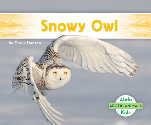 Snowy Owl (Arctic Animals) Cover Image