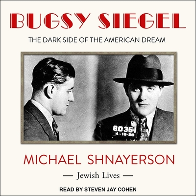 Bugsy Siegel: The Dark Side of the American Dream Cover Image