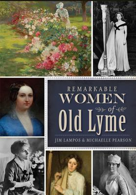 Remarkable Women of Old Lyme (American Heritage) Cover Image