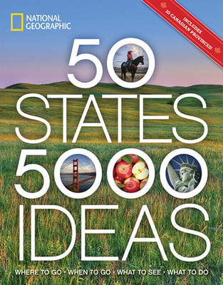 50 States, 5,000 Ideas: Where to Go, When to Go, What to See, What to Do Cover Image